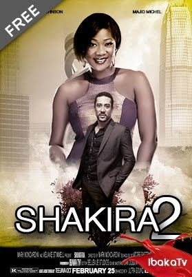 Shakira 2 – Nigerian Nollywood Movies