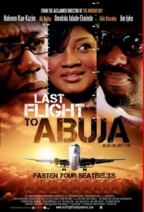 Last Flight To Abuja - The full movie (Nollywood Movies 2013)
