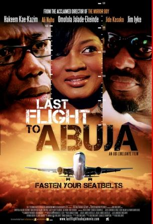 Last Flight To Abuja – The full movie (Nollywood Movies 2013)