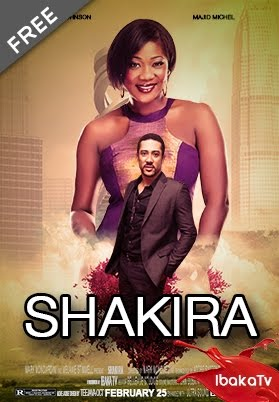 Shakira – Nigerian Nollywood Movies