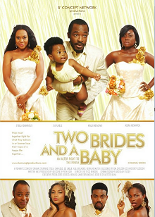 Two Brides And A Baby – Nollywood Movies 2013