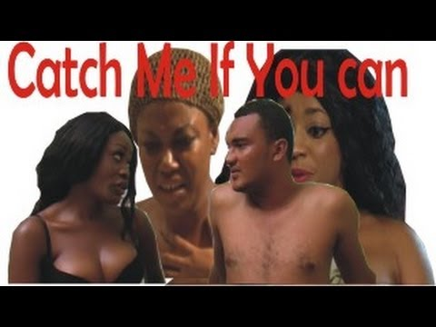 Catch Me If You Can – Nigerian Nollywood Movie