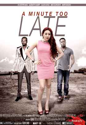 A Minute Too Late 2 – Nollywood Movies 2014