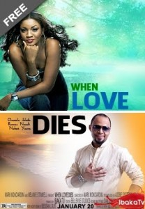 When Love Dies - Nigerian Nollywood Movies