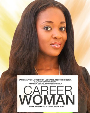 Career Woman – Nollywood Movie 2014