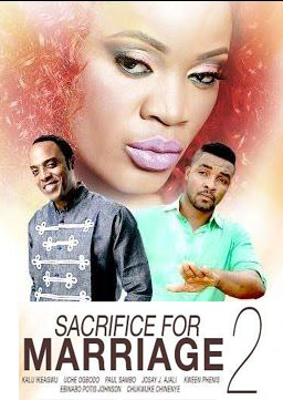 Sacrifice For Marriage 2 – Nollywood Movie 2014