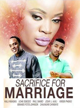 Sacrifice For Marriage – Nollywood Movie 2014