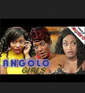 Angolo Girls - Nigerian Nollywood Ghanaian