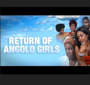 Return Of Angolo Girls - Nigerian Nollywood Movie
