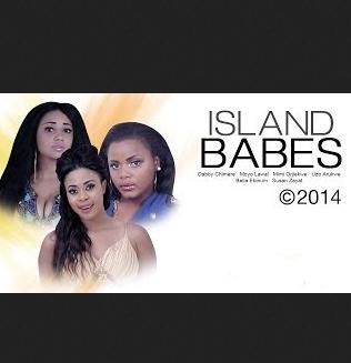 Island Babes – 1 & 2 – Nollywood 2014