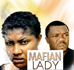 Mafian Lady – 1 & 2 Nollywood 2014