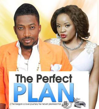The Perfect Plan 1 & 2 – Nollywood 2014