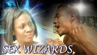 Sex Wizards – Nigerian Movie 2014