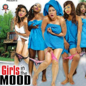 Girls in the mood 2014 movie nollywood