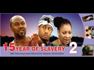 15 Years of Slavery -Nigerian Nollywood Movie 2014