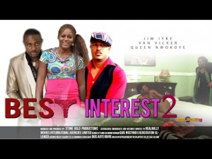 Best Interest - Nigerian Nollywood Movies 2014