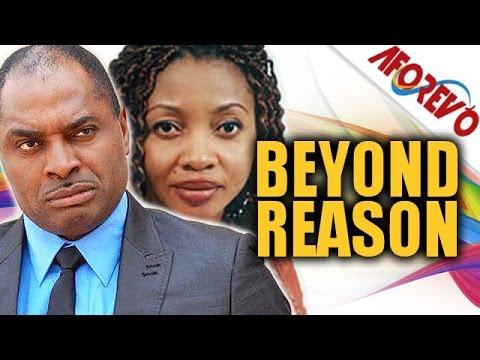 Beyond Reason – Nigerian Nollywood Movie 2014