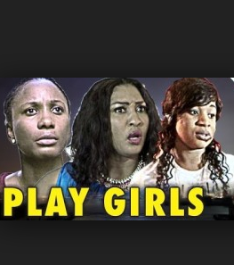 Play Girls Movie 2014 - Nigerian Nollywood Movie