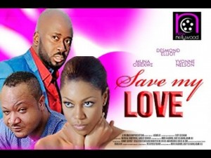 Save My Love - 2014 Nollywood Movie