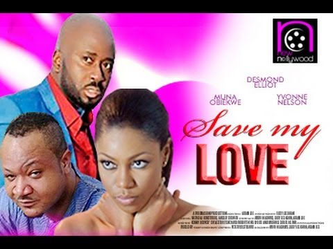 Save My Love – 2014 Nollywood Movie