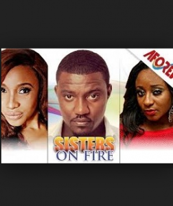 Sisters On Fire - Nigerian Movie 2014