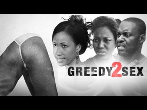 Greedy Sex 1 & 2 – Nigerian Movie 2014