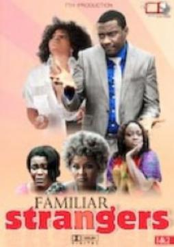 Familiar Stranger – Nigerian Movie 2014