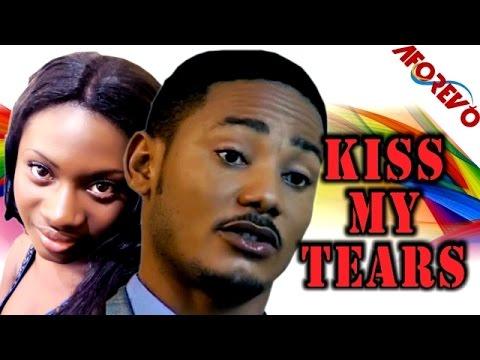 Kiss My Tears – 2014 Nollywood Ghallywood