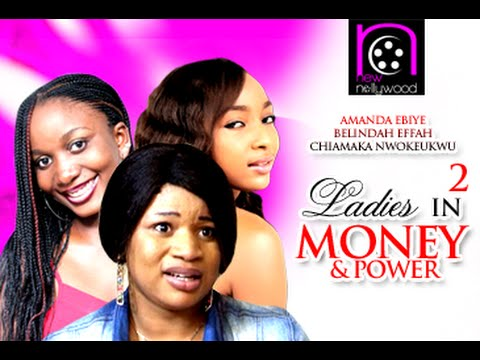 Ladies In Power and Money – 2014 Nollywood Movie