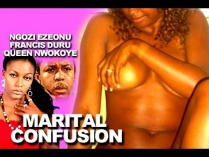 Marital Confusion - 2014 Nollywood Movie