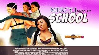 Mercy J Goes To School – 2014 Nigerian Movies