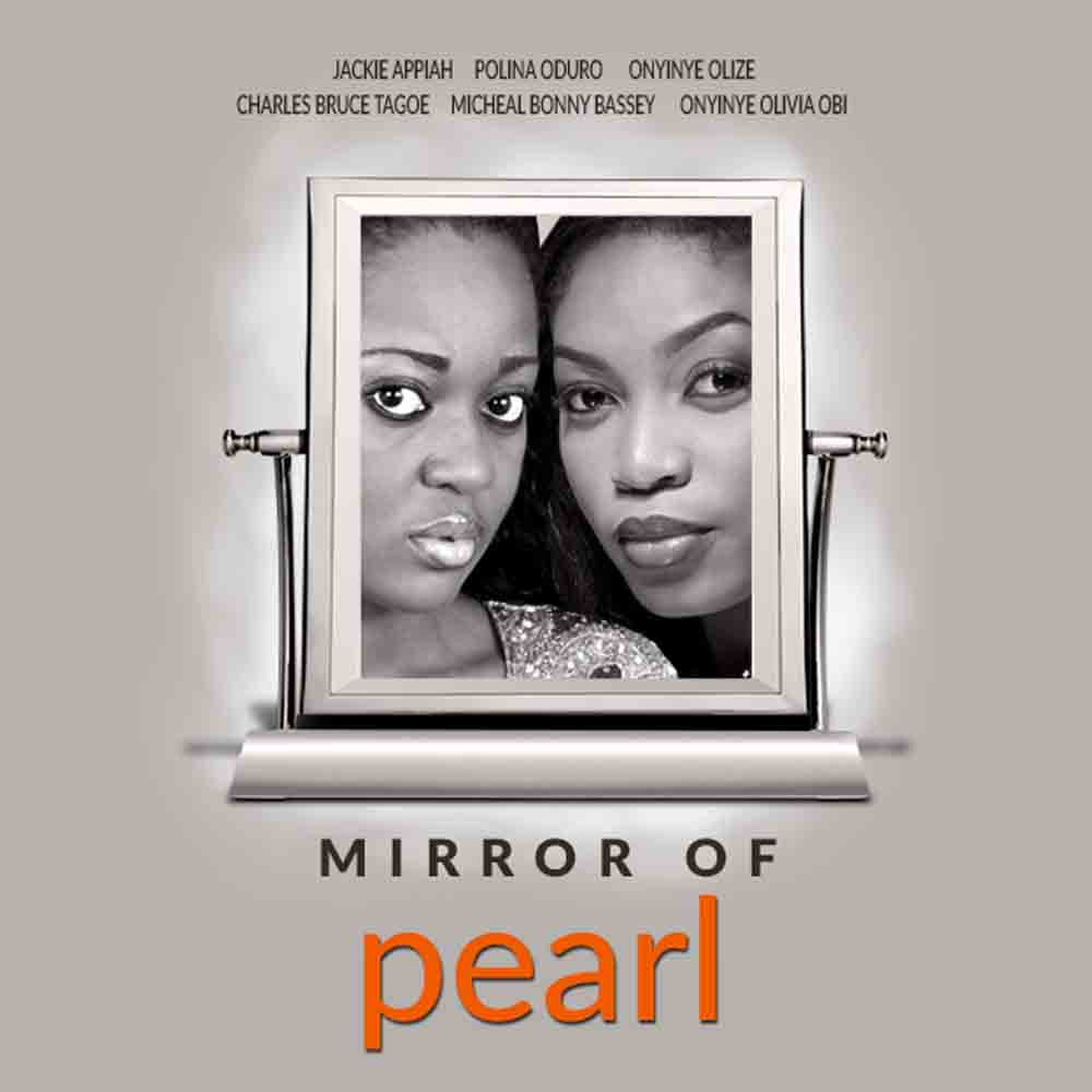 Mirror Of Pearl – Nollywood Movies 2014