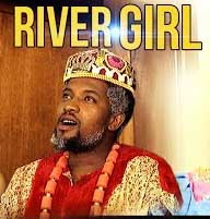 River Girl – Nollywood Movies 2014