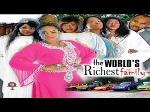 The World's Richest Family - 2014 Nigerian Movie