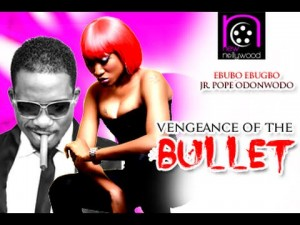 Vengeance Of Bullet - 2014 Nollywood Movie