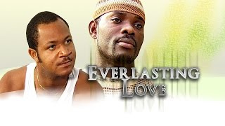 Everlasting Love – 2014 Nigerian Movie