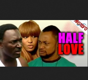 Half Love - Latest Nigerian Nollywood Ghallywood Movie