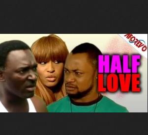Half Love – 2014 Nollywood Ghallywood Movie