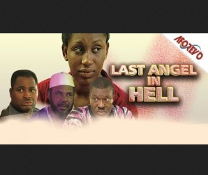 Last Angel In Hell - Latest Nigerian Nollywood Ghallywood Movie 2014