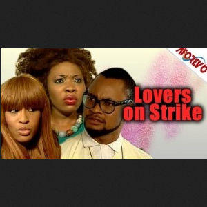 Lovers On Strike - Latest 2014 Nigerian Nollywood Ghallywood Movie