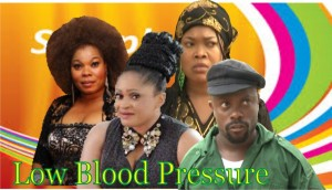 Low Blood Pressure - Latest Nigerian Nollywood Ghallywood Movie