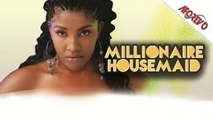 Millionaire Housemaid - 2014 Nigerian Nollywood Ghallywood Movie