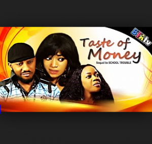 Taste of Money - 2014 Nollywood Movie