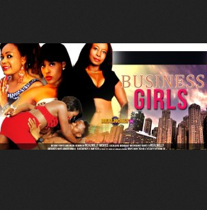 Business Girls – 2014 Latest Nigerian/Nollywood Movies