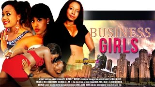 Business Girls – 2014 Nigeria/Nollywood Movies