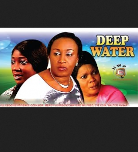 Deep Water - 2014 Nigerian Nollywood Movie