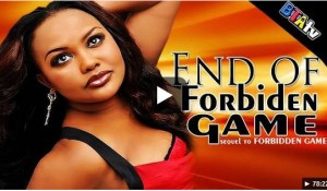END OF FORBIDDEN GAME - 2014 Ghana GHALLYWOOD MOVIE