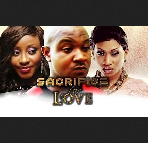 Sacrifice For Love - Latest Nigerian Nollywood Ghallywood Movie