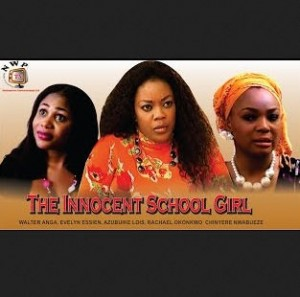 The Innocent School Girl - 2014 Nigerian Nollywood Movie