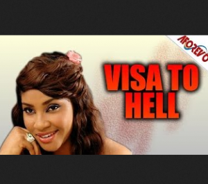 Visa To Hell - 2014 Nigerian Nollywood Ghallywood Movie